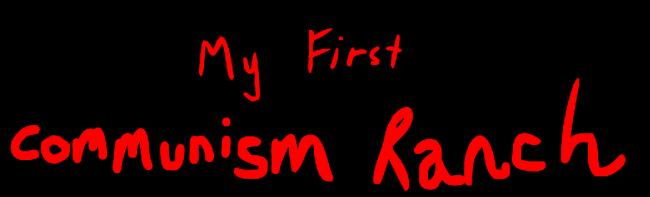 My First Communism Ranch